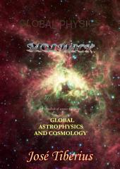 Global Astrophysics and Cosmology: Global Physics
