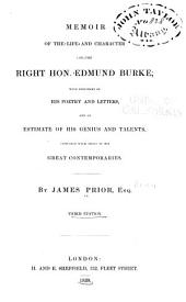 Memoir of the life and character of Edmund Burke: with specimens of his poetry and letters, and an estimate of his genius and talents, compared with those of his great contemporaries