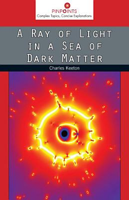 A Ray of Light in a Sea of Dark Matter