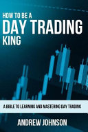 How to Be a Day Trading King PDF