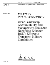 Military transformation clear leadership, accountability, and management tools are needed to enhance DOD's efforts to transform military capabilities : report to congressional committees.