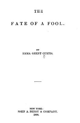 The Fate of a Fool