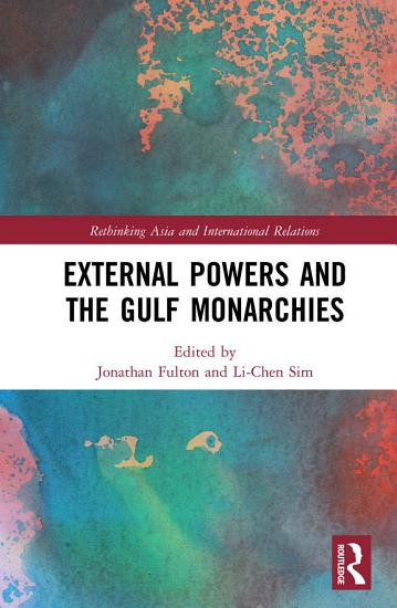 External Powers and the Gulf Monarchies PDF