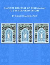 Ancient Heritage of Täklimakan: Uyghur Urbiculture