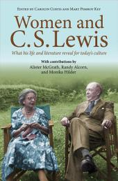 Women and C.S Lewis: What his life and literature reveal for today's culture