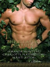 The Pleasure Garden: Sacred Vows\Perfumed Pleasures\Rites of Passions