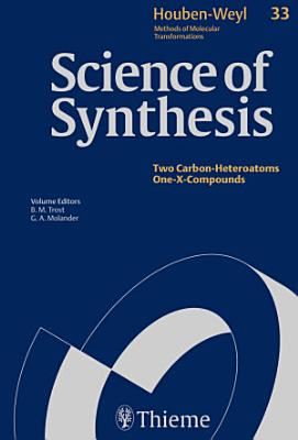 Science of Synthesis: Houben-Weyl Methods of Molecular Transformations Vol. 33