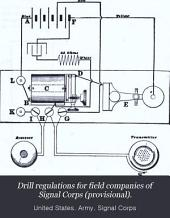 Drill Regulations for Field Companies of Signal Corps (provisional).