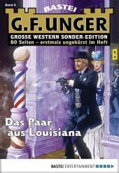 G. F. Unger Sonder-Edition 9 - Western: Das Paar aus Louisiana