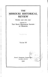 Missouri Historical Review: Volume 15