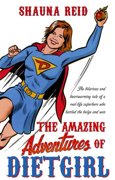 Download The Amazing Adventures of Dietgirl Book