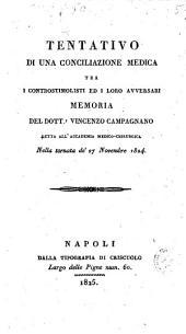 Tentativo di una conciliazione medica tra i controstimolisti ed i loro avversari memoria del dott. Vincenzo Campagnano letta all'Accademia medico-chirurgica nella tornata de' 27 novembre 1824