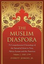 The Muslim Diaspora (Volume 2, 1500Ð1799)