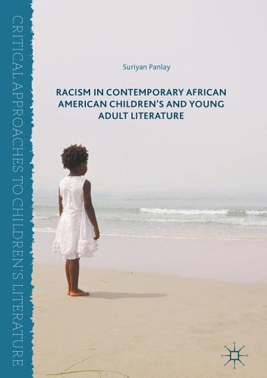 Racism in Contemporary African American Children   s and Young Adult Literature PDF