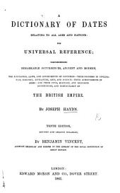 Dictionary of Dates, and universal reference, relating to all ages and nations. ... With copious details of England, Scotland, and Ireland, etc