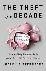 The Theft Of A Decade Book PDF