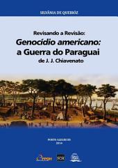 Revisando A Revisão: Genocídio Americano: A Guerra Do Paraguai