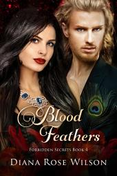 Blood Feathers: Forbidden Secrets, Book 4