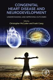 Congenital Heart Disease and Neurodevelopment: Understanding and Improving Outcomes