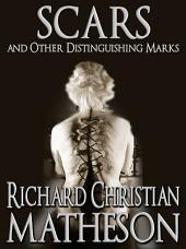 Scars and Other Distinguishing Marks