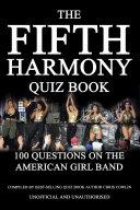 The Fifth Harmony Quiz Book