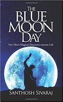 The Blue Moon Day  Five Men s Magical Discovery Enroute Life PDF