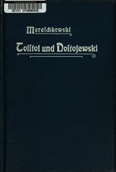 Tolstoi und Dostojewski als Menschen und als Künstler: eine kritische Würdigung ihres Lebens und Schaffens