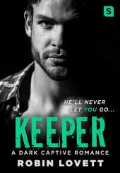Keeper: A Dark Captive Romance