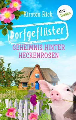 Dorfgefl  ster   Band 2  Geheimnis hinter Heckenrosen PDF