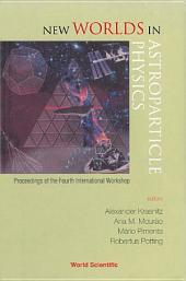 New Worlds in Astroparticle Physics