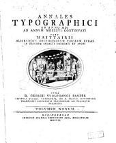 Annales typographici : ab artis inventae origine ad annum MD. 9: Volume 9