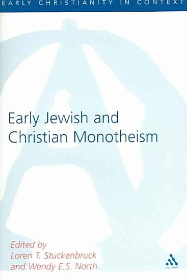 Early Christian and Jewish Monotheism PDF