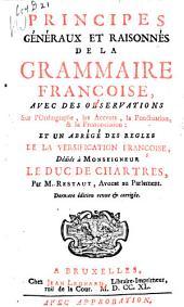 Principes généraux et raisonnés de la grammaire françoise, avec des observations sur l'orthographie, les accents, la ponctuation et la prononciation; et un abrégé des règles de la versification françoise