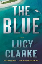 The Blue: A Novel