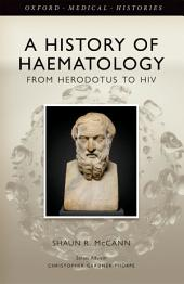 A History of Haematology: From Herodotus to HIV