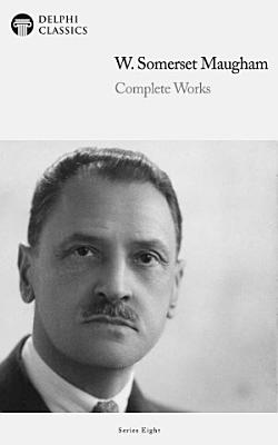 Delphi Complete Works of W  Somerset Maugham  Illustrated