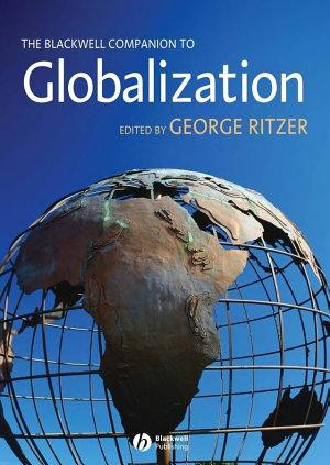 The Blackwell Companion to Globalization PDF