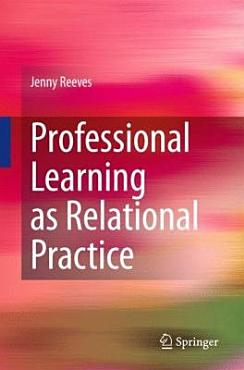 Professional Learning as Relational Practice PDF