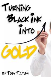 Turning Black Ink Into Gold