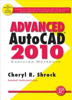 Advanced AutoCAD 2010 Exercise Workbook PDF