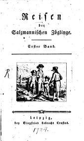Reisen der Salzmannischen Zöglinge: Band 1