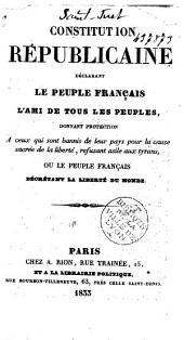 Constitution républicaine, déclarant le peuple français l'ami de tous les peuples, donnant protection à ceux qui sont bannis de leur pays pour la cause sacrée de la liberté, refusant asile aux tyrans, ou Le peuple français décrétant la liberté du monde