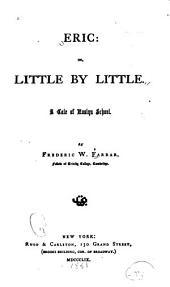 Eric: or, Little by little : a tale of Roslyn School