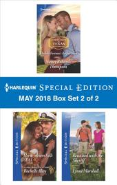 Harlequin Special Edition May 2018 Box Set 2 of 2: Maddie Fortune's Perfect Man\Her Wickham Falls SEAL\Reunited with the Sheriff