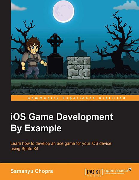 Download iOS Game Development By Example Book