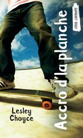 Accro d'la planche: (Skate Freak)