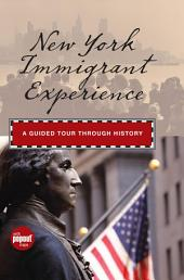 New York Immigrant Experience: A Guided Tour Through History