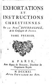 Exhortations et instructions chréstiennes: Volume 1