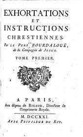 Exhortations et instructions chréstiennes: Volume1
