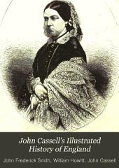 John Cassell's Illustrated History of England: Volume 8